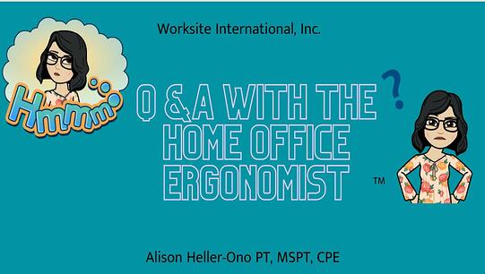 Q&A with Home Office Ergonomist