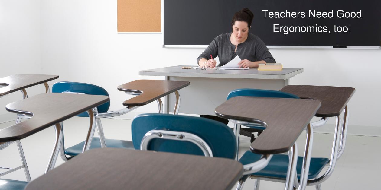 Teachers Need Ergonomics-1