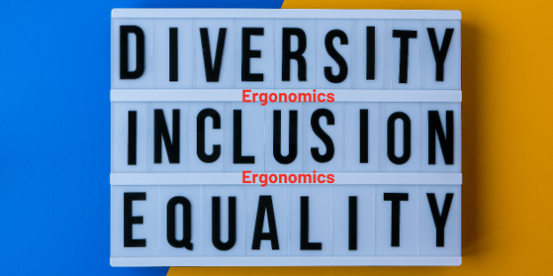 Read: How does Ergonomics Relate to Diversity and Inclusion?