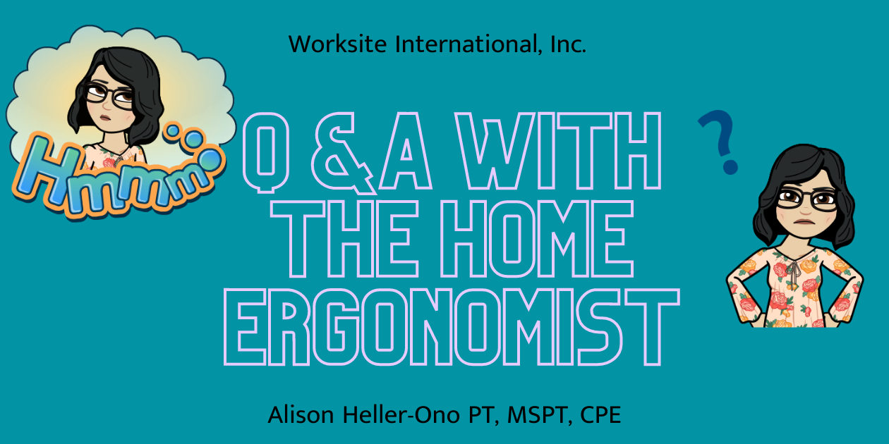 Read: Q&A with The Home Ergonomist